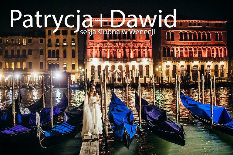 fotografia ślubna, ślub, wesele, slub, zabawa, wedding, party, okladka1(pp_w768_h511) Patrycja+Dawid i sesja portretowa w Wenecji