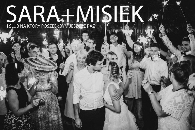 fotografia ślubna, ślub, wesele, slub, zabawa, wedding, party, bartekwoch_selecte_0001(pp_w768_h512) Sara+Misiek i ślub, na który poszedłbym raz jeszcze